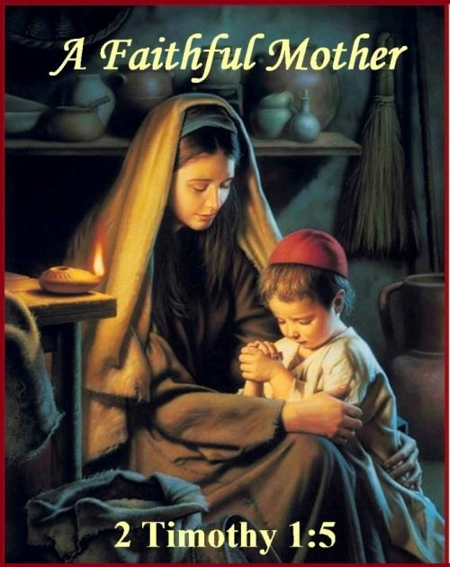 A Faithful Mother - 2 Timothy 1 vs 5