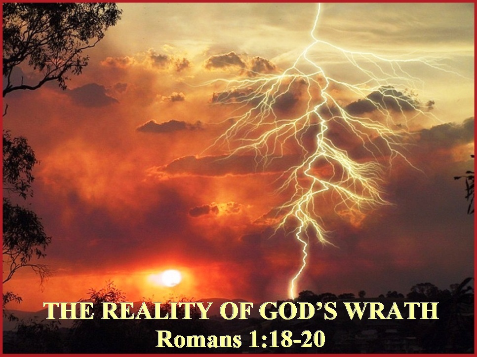 THE REALITY OF GOD'S WRATH – Romans 1:18-20 | Mission Venture Ministries