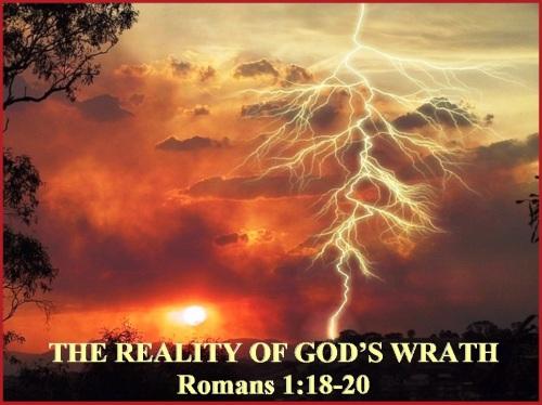 The wrath of God - Romans 1 vs 18-20