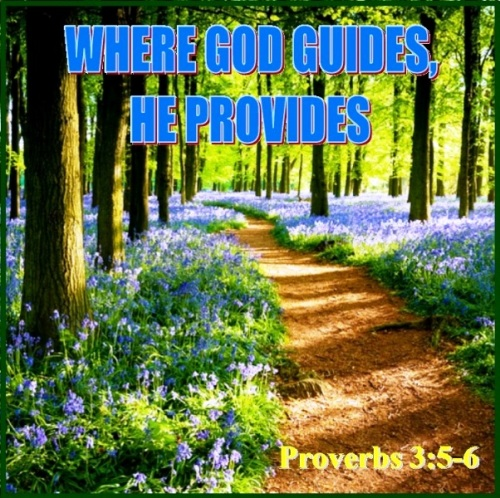 3 Where God guides He provides
