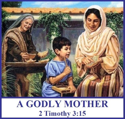 A GODLY MOTHER - 2 Timothy 3 vs 15