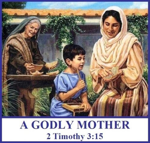 A GODLY MOTHER - 2 Timothy 3 vs 15
