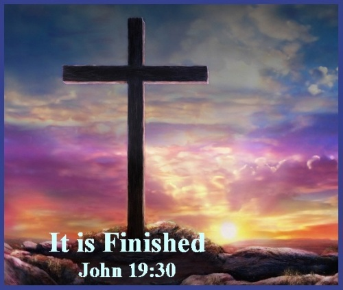 It is finished - John 19 vs 30