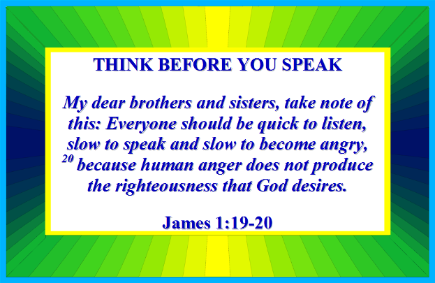 THINK BEFORE YOU SPEAK – James 1:19-20 | Mission Venture Ministries