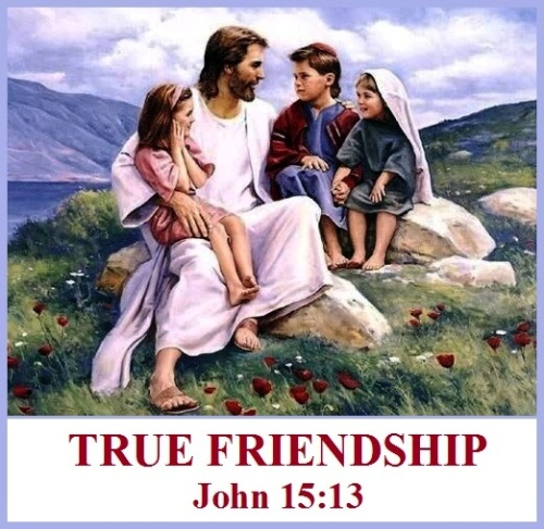 What is true friendship - John 15 vs 13