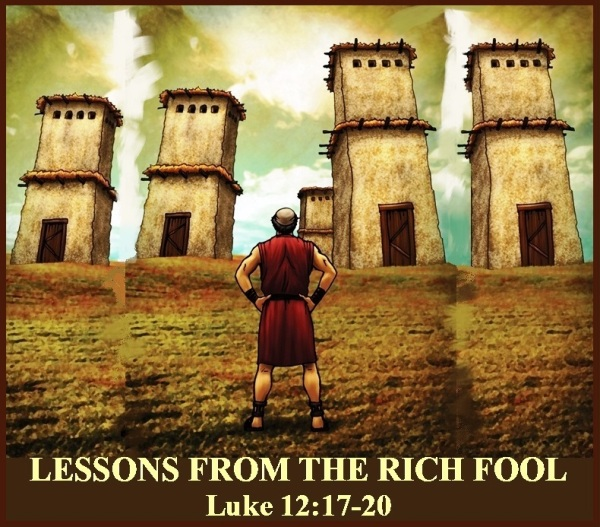 LESSONS FROM THE RICH FOOL – Luke 12:17-20 | Mission Venture ...